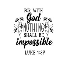 For With God Nothing Shall Be Impossible. Lettering. Calligraphy Vector. Ink Illustration.