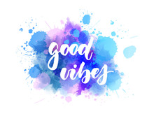 Good Vibes - Lettering On Wate...