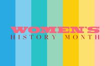 Women's History Month. Celebra...