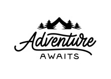 Adventure Awaits Modern Lettering Tempate. Vector Illustration.