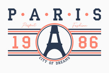 Paris Typography For T-shirt With Slogan. France Fashion Graphics With Eiffel Tower For Design Clothes. Vector Illustration.