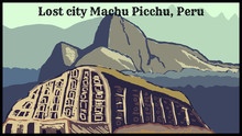 Peru, City Machu Picchu. Retro Poster, Vector Art Illustration. Top Most Beautiful And Unique Places On Earth.