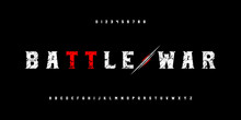 Battle War And Warrior Alphabet Fonts And Numbers Set. Strong Sport And Action Typography Font Style. Vector Illustration