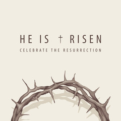 Vector religious banner or greeting card on the Easter theme with words He is risen, Celebrate the Resurrection, with a crown of thorns on a light background