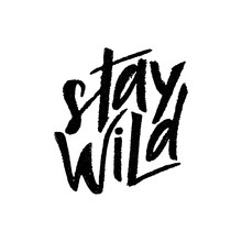 Stay Wild Hand Lettering. Vect...