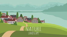 Vector Panoramic Illustration Of Beautiful Spring Or Summer Landscape With Green Hills, Village Surrounded By Mountains And The Sea. Background In Flat Style