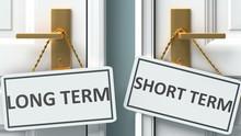 Long Term Or Short Term As A C...