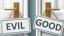 Evil Or Good As A Choice In Li...