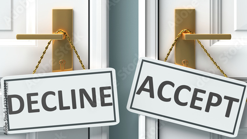 Decline or accept as a choice in life - pictured as words Decline, accept on doo Canvas Print
