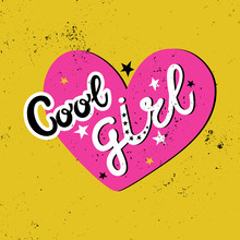 Cool Girl Flat Hand Drawn Lettering On A Large Pink Heart And Stars. Yellow Background With A Texture Of Dots And Spots. Greeting Card For Girls, Sticker, Banner. Modern Brush. Vintage Retro Style.