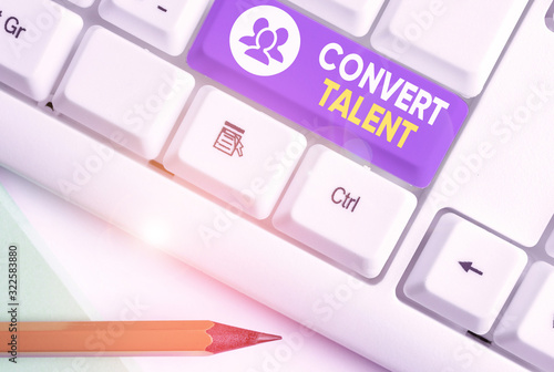 Photo Writing note showing Convert Talent
