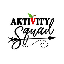 Aktivity Squad Svg. Back To School Vector File.