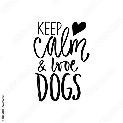 Hand drawn lettering phrase - Keep calm and love dogs Canvas-taulu