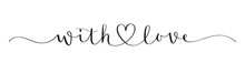 WITH LOVE Black Vector Brush Calligraphy Banner With Heart