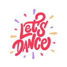Let's Dance. Vector Lettering ...