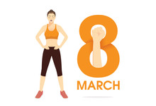 Logo 8 March With Raised Arm Fist And Healthy Woman Standing With Arms Akimbo Side Of Number. Illustration About International Women's Day And Strong Power.