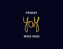 Friday. Yay. Woo Hoo. Linear C...