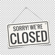 Sorry, we are closed sign board. Vector. Closed door sign.