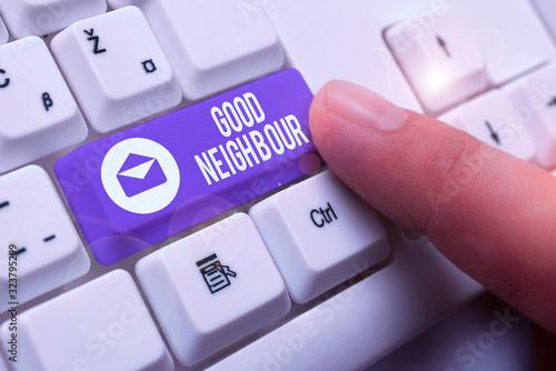 Fényképezés Writing note showing Good Neighbour