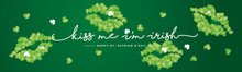 Kiss Me I Am Irish Handwritten Typography Lettering Line Design Happy St Patrick's Day With Clovers Lips Green Background Banner