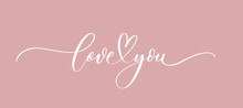 Love You - Calligraphy Inscription.Premium Vector.