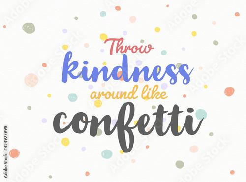 Obraz na plátně Throw kindness around like confetti word on colorful polka dot confetti ackgroun