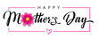 Happy Mothers Day, pink flower calligraphy poster. Vector chamomile blossom decoration for Mother's day or sale shopping special offer banner. Best Mom ever greeting card