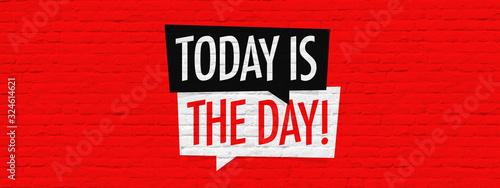 Fotografie, Obraz Today is the day