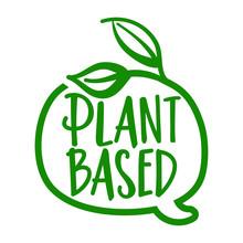 Plant Based - Logo In Speech B...