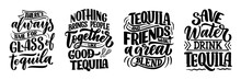 Set With Lettering Quotes About Tequila In Vintage Style. Calligraphic Posters For T Shirt Print. Hand Drawn Slogans For Pub Or Bar Menu Design. Vector