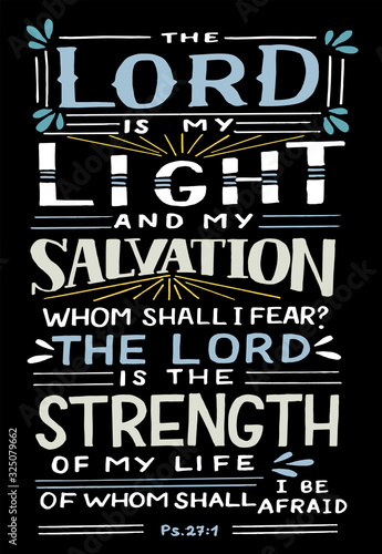 Valokuvatapetti Hand lettering with Bible verse The Lord is my Light and Salvation, whom shall I fear
