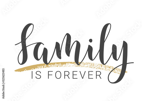 Vector Illustration. Handwritten Lettering of Family Is Forever. Template for Banner, Greeting Card, Postcard, Invitation, Party, Poster, Print or Web Product. Objects Isolated on White Background.