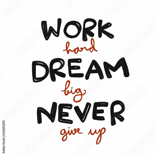 Obraz na plátně Work hard Dream big Never give up word lettering comic style vector illustration