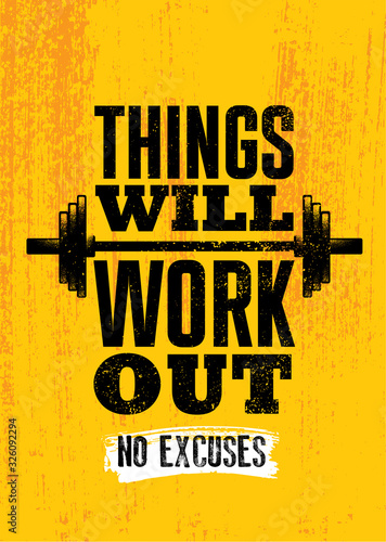 Things Will Work Out. No Excuses. Inspiring Sport Workout Typography Quote Banner On Textured Background. Gym Motivation Print