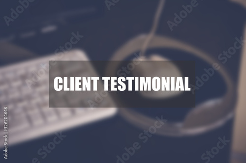 Photo Client testimonial word with blurring business background