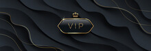 Vip Black Glass Label With Golden Crown And Frame On A Black Abstract Layered  Background. Premium Design. Luxury Template Design. Vector Illustration. Can Be Used For Invitation, Greeting, Ticket.
