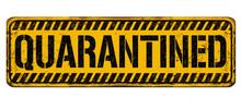 Quarantined Vintage Rusty Metal Sign