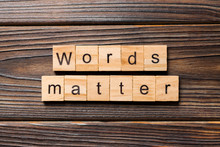 Words Matters Word Written On Wood Block. Words Matters Text On Table, Concept