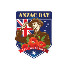 Anzac Day. Soldier Salute On The Background Of The Shield. So We Do Not Forget