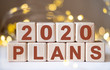 2020 concept Plans text words on wooden blocks.