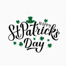 Happy St. Patrick S Day Calligraphy Hand Lettering With Leprechaun S Hat And Shamrock On Textured Background. Saint Patricks Day Greeting Card. Vector Template For Banner, Poster, Flyer, Postcard.