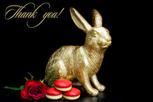 Thank You  Text With Gold Rabitt Bunny  Red Macaroons And Red Rose On Black Background