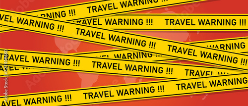 Photo Travel warning alert message to avoid travel to certain area because of conflict or infection epidemic