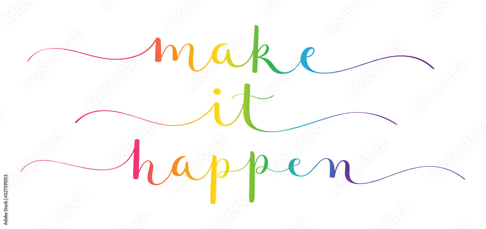 Fototapeta MAKE IT HAPPEN rainbow-colored vector brush calligraphy banners with swashes