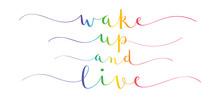 WAKE UP AND LIVE Rainbow Gradi...