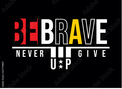 be brave, tee element typography design for t-shirt print, vector illustration Canvas Print