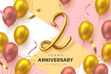2 Years Anniversary Celebration Banner. 3d Handwritten Golden Metallic Number 2 And Glossy Balloons With Confetti. Vector Realistic Template.