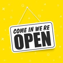 Come In We're Open In Signboar...