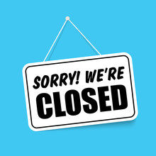 Sorry We Are Closed In Signboard With A Rope On Transparent Background. Vector