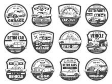 Retro Vehicles Service, Mechanic Maintenance And Tuning Garage Station Icons. Vector Vintage Rarity And Classic Cars Club Badges, Restoration, Tuning And Spare Parts Replacement Garage Station